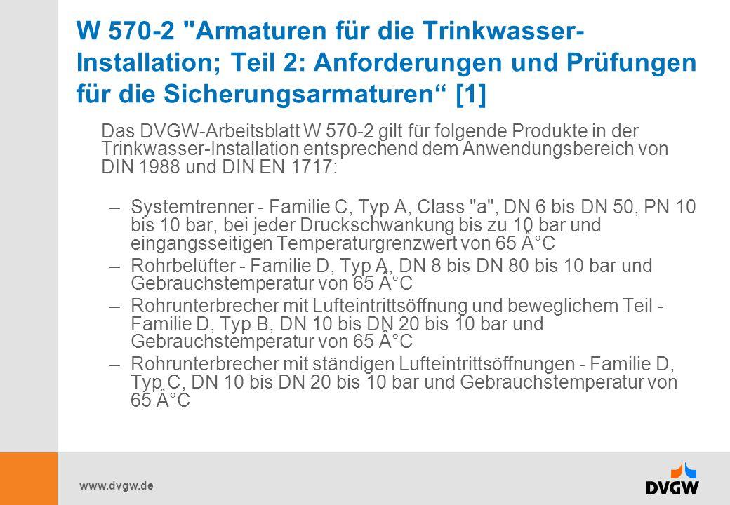 W 570-2 Armaturen für die Trinkwasser-Installation; Teil 2: Anforderungen und Prüfungen für die Sicherungsarmaturen [1]